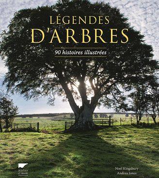 Legendes d'arbres 90 histoires illustrées Noel Kingsbury Andrea Jones
