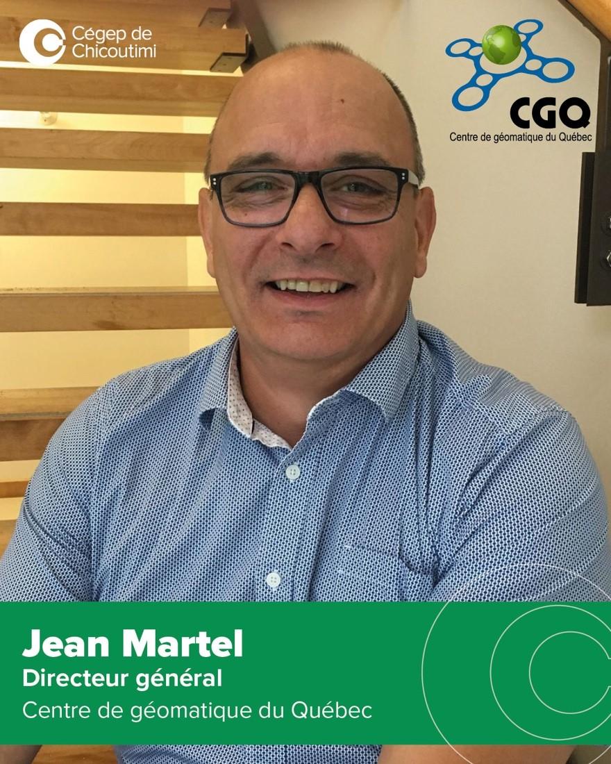 Le conseil d'administration du Centre de géomatique du Québec (CGQ) est fier d'annoncer la nomination de M. Jean Martel à titre de directeur général de son organisation.