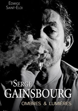 Serge Gainsbourg Ombres et lumières Edwige Saint-Eloi